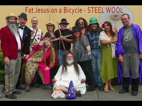 Fat Jesus on a Bicycle - STEEL WOOL www.steelwoolband.com