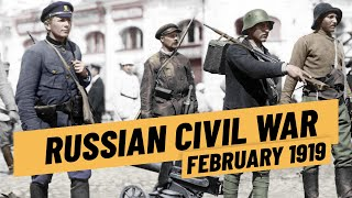 The Russian Civil War in Early 1919 I THE GREAT WAR