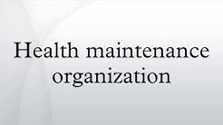 Health maintenance organization