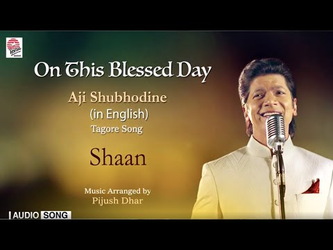 On This Blessed Day ( Aji Subhodine - In English ) | Shaan | Rabindrasangeet | Audio Song
