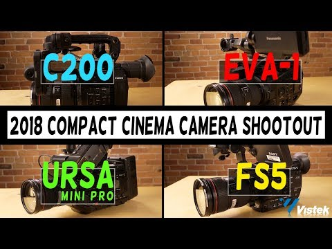 2018 Compact Cinema Camera Shootout | C200 vs EVA-1 vs URSA Mini Pro vs FS5
