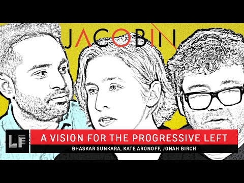 A Vision for the Progressive Left: Kate Aronoff, Jonah Birch, and Bhaskar Sunkara