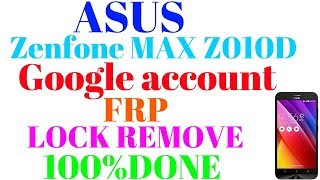 How to Remove Bypass Google Account (Frp)Asus Zenfone Max Z010D 10000%Done