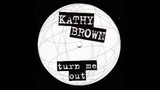Praxis feat Kathy Brown - Turn Me Out (Chris & James 95 Remix)