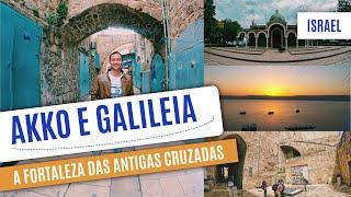 Conheça a região da GALILEIA, onde Jesus viveu, e a fortaleza de ACRE