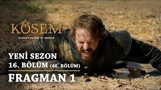 Muhteşem Yüzyıl Kösem  Yeni Sezon   16 Bölüm 46 Bölüm  Fragman 1
