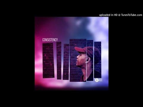 DJ Ace – Consistency (Slow Jam)