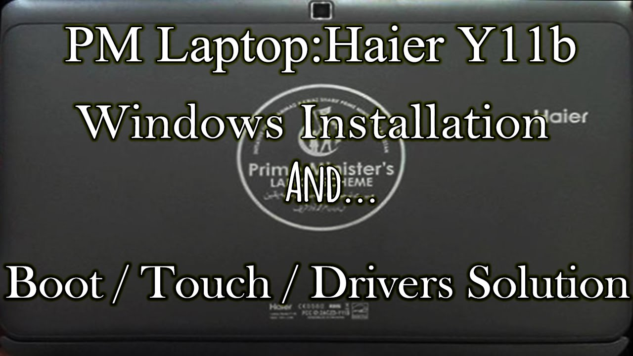 How to install windows on Prime Minister laptop haier y11b by Hash Bytes