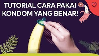 TUTORIAL   CARA PAKAI KONDOM YANG BENAR!! By AsmaraKu.com