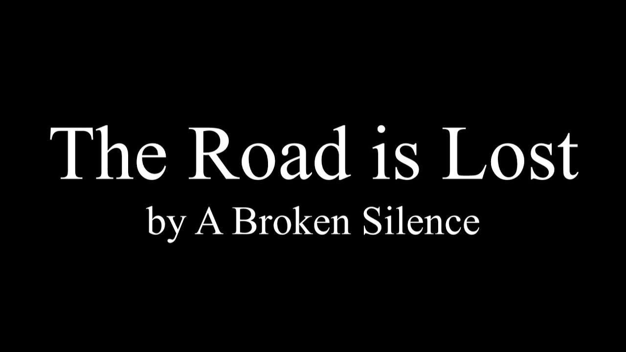 a-broken-silence-the-road-is-lost-lyrics-batmanlovedragonball