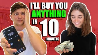 ILL BUY MY SISTER WHATEVER SHE WANTS IN 10 MINUTES!!