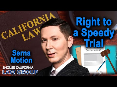"""Serna Motion"" (to dismiss for lack of speedy trial)"