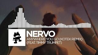 NERVO - Anywhere You Go (Kotek Remix) [feat. Timmy Trumpet] [Monstercat Release]