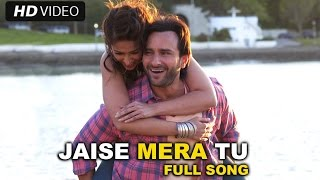 Jaise Mera Tu (Video Song) | Happy Ending | Saif Ali Khan, Ileana D