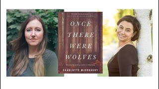 Once There Were Wolves: Aฑ Evening with Charlotte McConaghy and Laurie Frankel