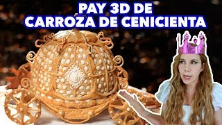 PAY 3D DE CARROZA DE CENICIENTA. EXPECTATIVA/REALIDAD.