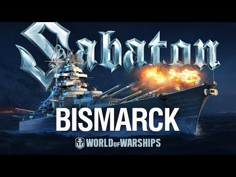 Bismarck A al tribute from Sabaton and World of Warships