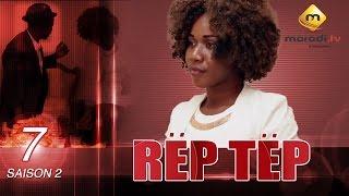 Série - Rep Tep - Saison 2 - Episode 7 (MBR)