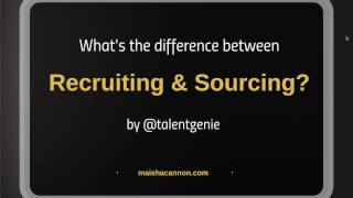 What is the difference between recruiting and sourcing?