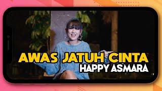 Download Mp3 Happy Asmara - Awas Jatuh Cinta