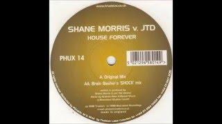 Shane Morris v JTD - House Forever (Original Mix)