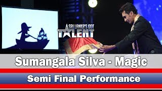 Sumangala Silva - Magic | Semi Final Performance  - | Sri Lanka's Got Talent Thumbnail