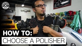 How To Choose The Correct Machine Polisher For You! - Chemical Guys