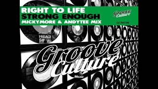 Right To Life - Strong Enough - Micky More & Andy Tee Mix