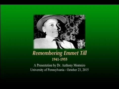 REMEMBERING EMMET TILL - Dr. Anthony Monteiro