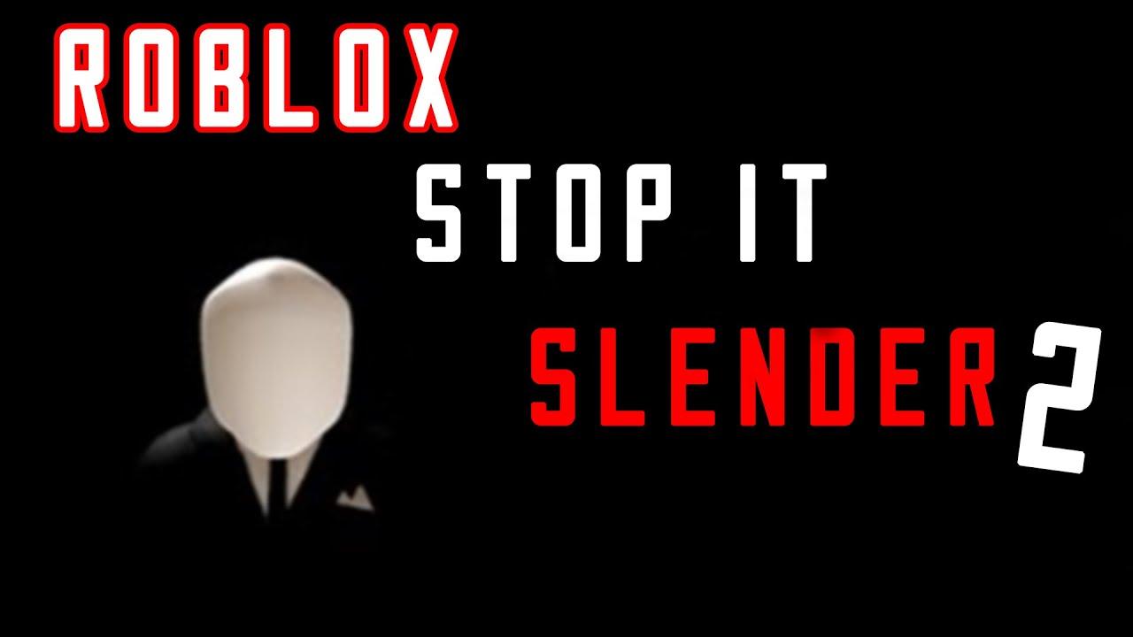 It Roblox Slender Stop