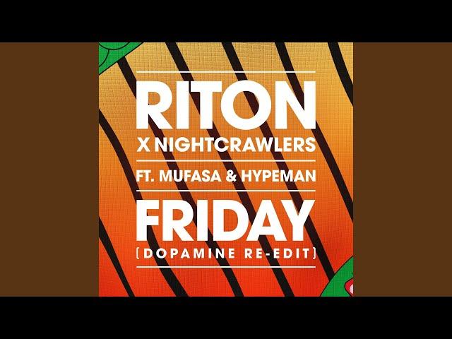 Friday (Dopamine Re-Edit)