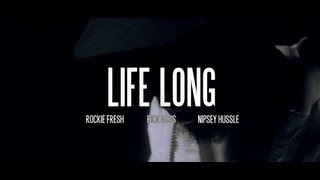Trailer: Rockie Fresh ft. Rick Ross and Nipsey Hussle - Life Long