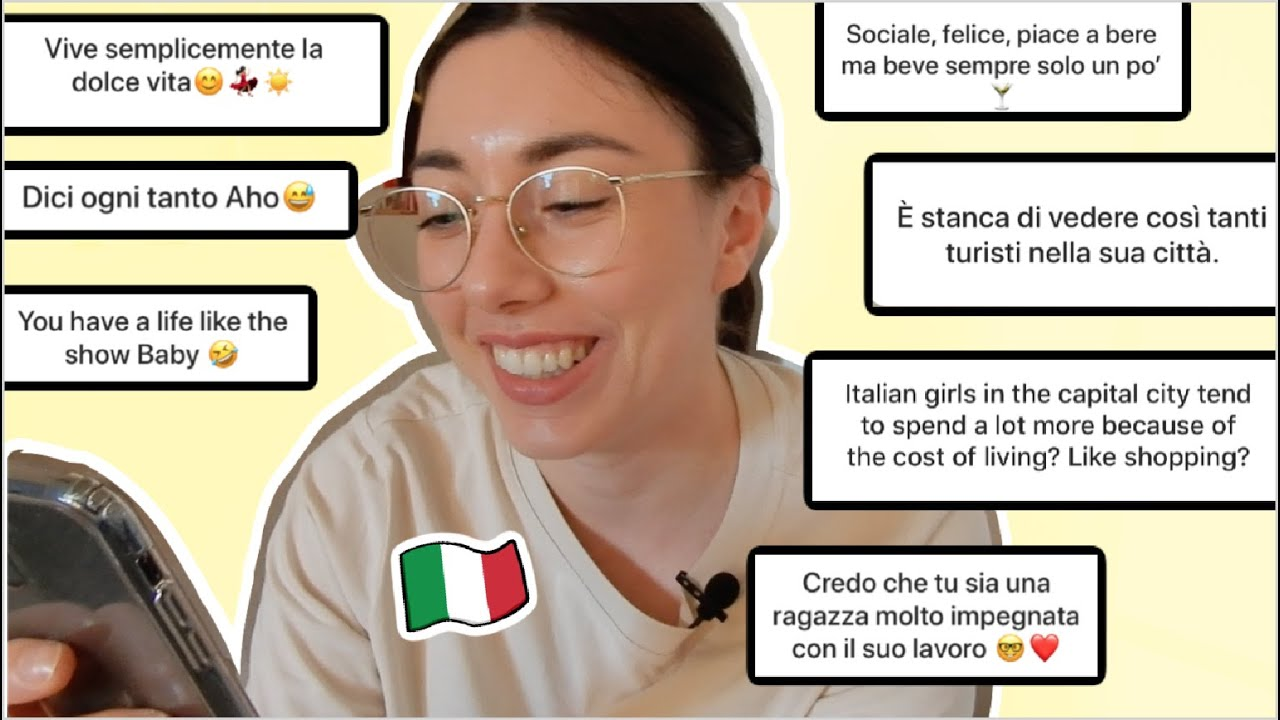 Italian girl from Rome responds to your assumptions about her life (ita audio, subs)