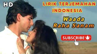 Wada Raha Sanam   Khiladi (1992)   Lirik Terjemahan Indonesia