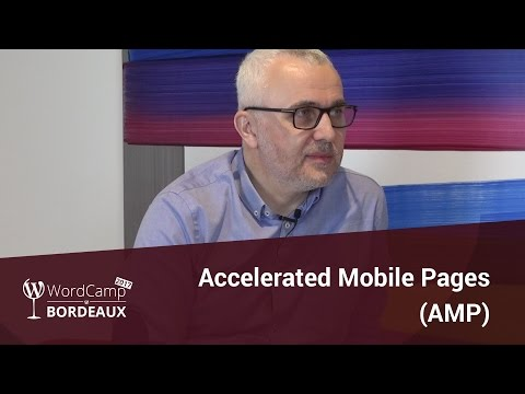 Accelerated Mobile Pages (AMP) sur WordPress, WordCamp Bordeaux