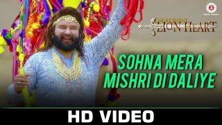 Sohna Mera Mishri Di Daliye Video Song HD MSG The Warrior Lion Heart | Saint Dr. Gurmeet Ram Rahim Singh Ji Insan