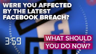 Do you still trust Facebook after this latest breach? (The 3:59, Ep. 466)