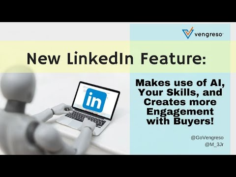 New LinkedIn Feature: Makes use of AI, Your Skills, and Creates more Engagement with Buyers!