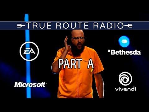 True Route Radio #02 - E3 Part A (w/ RSS Liam, Austin Eruption & Elias Blondeau)