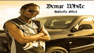 Demar White - Butterfly Effect  Exclusive Soundtrack Butterfly Effect album Ep Hip Hop Rap