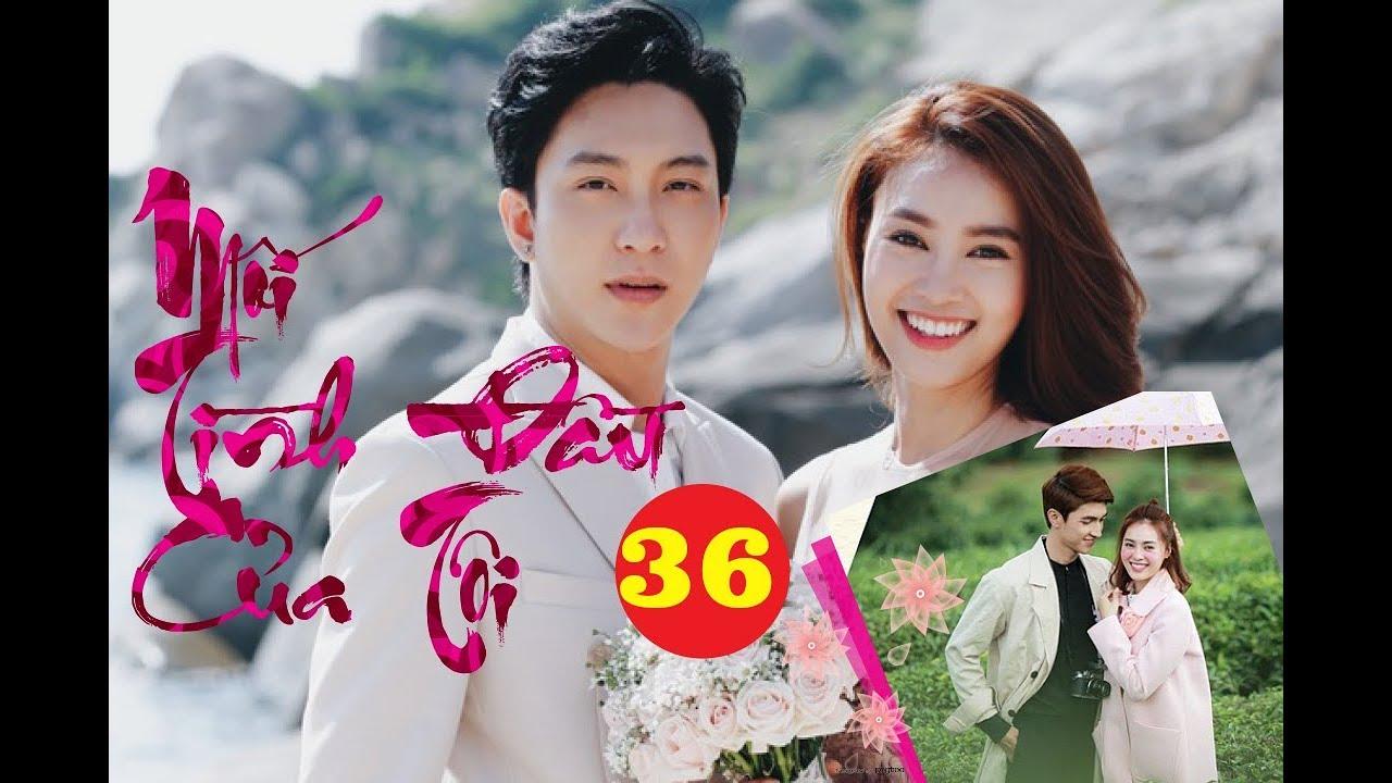 Mối Tình Đầu Của Tôi Tập 36-Phim Việt Nam VTV3 | Full Màn Hình HD