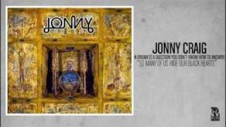 Watch Jonny Craig So Many Of Us Hide Our Black Hearts video