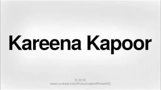 How To Pronounce Kareena Kapoor | Pronunciation Primer HD