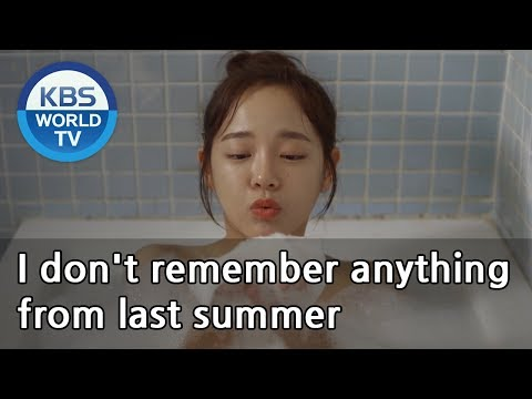 I don't remember anything from last summer [I Wanna Hear Your Song / ENG]