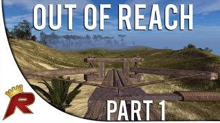 "Out of Reach Gameplay - Part 1: ""Ballista Hunting"" (Alpha Gameplay)"