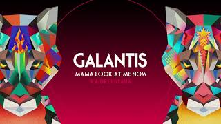 "Galantis - ""Mama Look At Me Now"" (Kaidro Remix)"