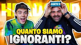 🤔 QUANTO SIAMO IGNORANTI IO e TATINO? - HEADS UP