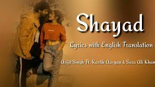 SHAYAD Full Song Lyrics With English Translation ▪ Arijit Singh ▪ Love Aaj Kal ▪ Kartik & Sara