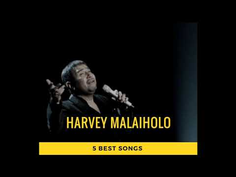 Harvey malaiholo 5 Best songs
