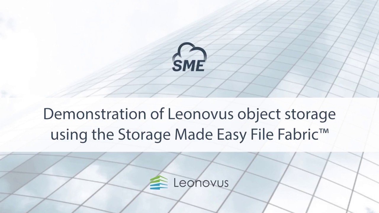 Demo of Leonovus Object Storage using the Storage Made Easy File Fabric - https://youtu.be/QC-G2P7r9_8